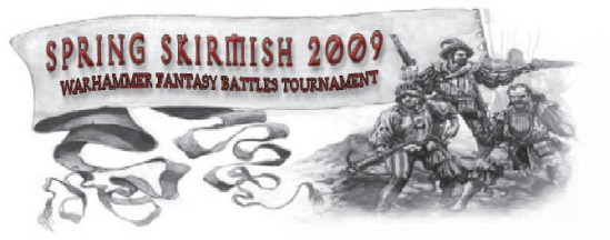 Spring Skirmish Warhammer Tournament 2009